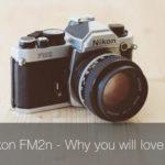 Nikon FM2n – Review