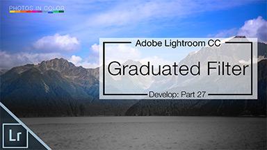 Lightroom Graduated Filter Tutorial – Lightroom CC  Tutorial