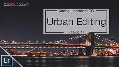 Lightroom Urban Editing – How to edit Urban photos in Lightroom CC Tutorial